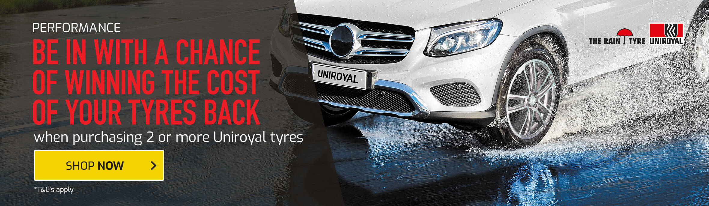 Be in With a Chance of Winning the Cost of Your Tyres Back When You Buy 2 or More Uniroyal Tyres