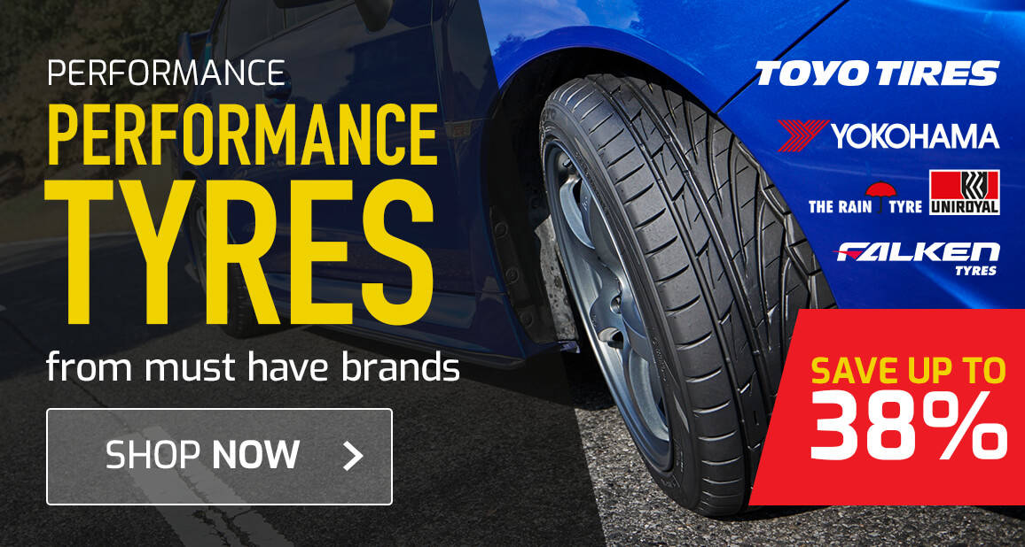 Up to 38% off performance Tyres from must have brands