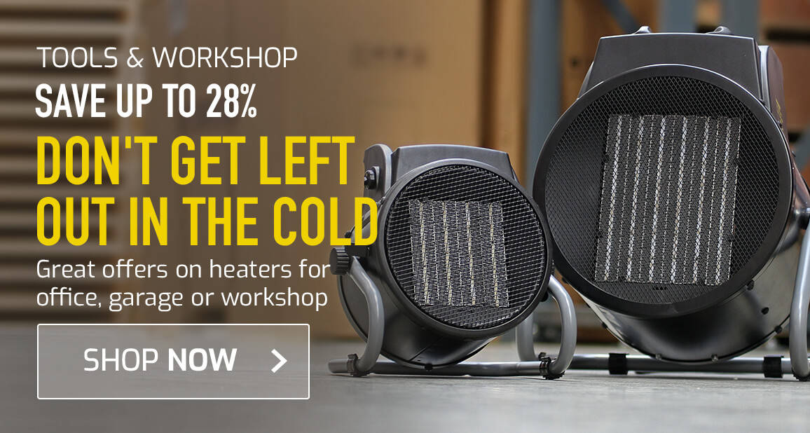 Don't get left out in the cold - Great offers on heaters for office, garage or workshop